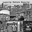 loyaltybeforeroyaltycover
